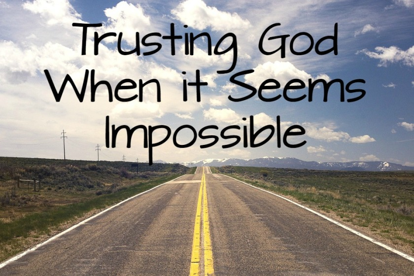 trusting-god-when-it-seems-impossible